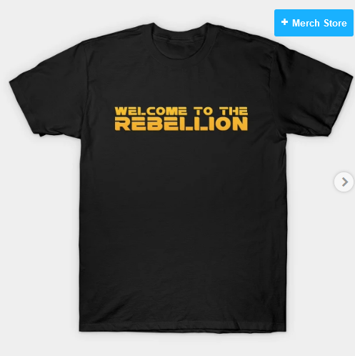 Welcome To The Rebellion T-Shirt
